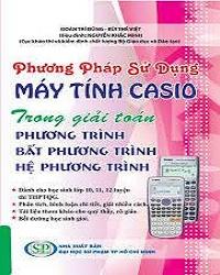 Phương pháp sử dụng máy tính Casio trong giải toán