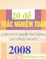 20 đề trắc nghiệm môn toán 2008