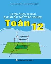 luyen-chon-nhanh-dap-an-bai-tap-trac-nghiem-toan-12