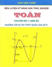 Rèn luyện kỹ năng giải trắc nghiệm chuyên đề hàm số