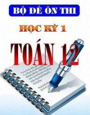 48 đề thi đề xuất HK1 Toán 12 năm học 2017 – 2018 sở GD và ĐT Đồng Tháp
