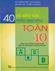 40 Đề Kiểm Tra Trắc Nghiệm Toán 10