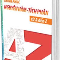 Chinh phục nguyên hàm – tích phân từ A đến Z của Nguyễn Hữu Bắc