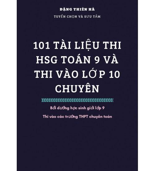 101 tài liệu luyện thi HSG Toán 9 và thi vào lớp 10 chuyên